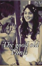 The good old times (a Zanessa story) by kprmurray