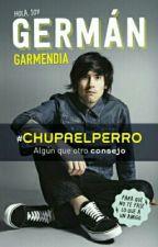 Hola Soy German GARMENDIA #Chupaelperro. [En Progreso] by kacidyn