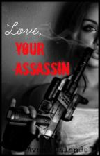 Love, Your Assassin [On Hold Temporarily] by Avani_luvwriting