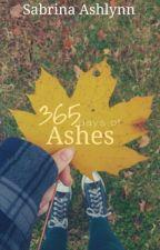 365 days of Ashes by SabrinaAshlynnC