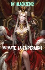 Mi mate, la emperatriz by blackzed12