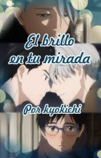 El brillo en tu mirada (Victuri/Yuri on Ice) by kyokichi
