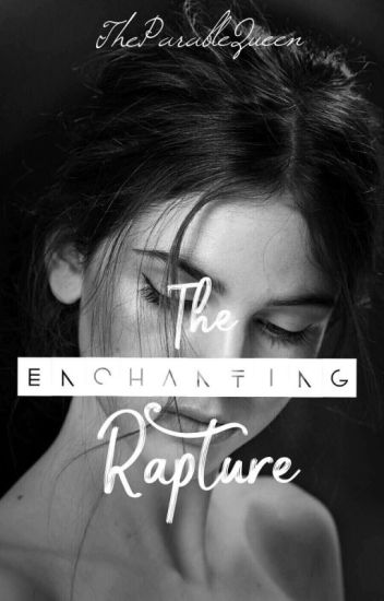 The Enchanting Rapture
