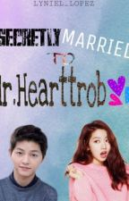 Secretly Married To Mr.Hearttrob(ON HOLDxSLOW UPDATE) by rll_zhnyl