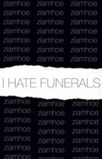 i hate funerals  by ziamhoe