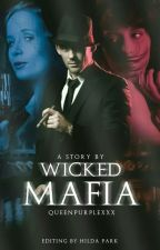 WICKED MAFIA #wattys2017 by rambutrontok