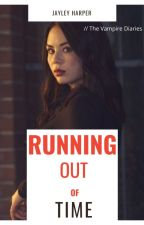 Running Out Of Time * TVD (On Hold) * Sequel To The Forgotten Salvatore by LaurelBlackCanary