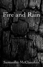 Fire and Rain by SamMcClanahan25