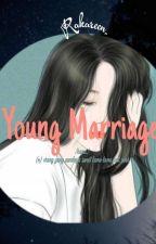 Young Marriage Of Badboy And Badgirl (HIATUS) by Rakareen_