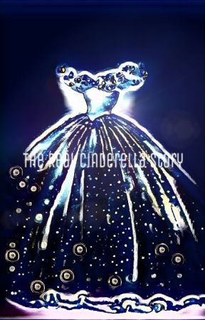 The Real Cinderella Story by chb_halfblood
