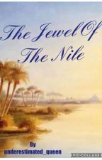 Jewel Of The Nile [COMPLETE] by underestimated_queen