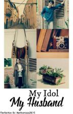 My Idol My Husband  by Alprillversssss