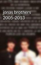 jonas brothers 2005-2013 by mariavbello