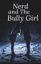 Nerd and the The Bully Girl by AlesandraLapresa