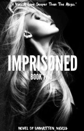 Imprisoned  by Unwritt3n_Words