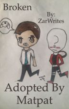 Broken-Adopted By MatPat by ZarWrites