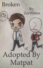 Broken-Adopted By MatPat by ZarWrites