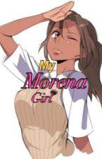My Morena Girl by joannahmarielu