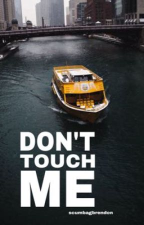 Don't Touch Me [ryden] by scumbagbrendon