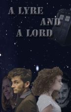 A Lyre And A Lord (Dr.Who Fanfiction) by Lusamine134