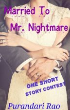 Married to Mr.Nightmare - One short story Contest by Purandari