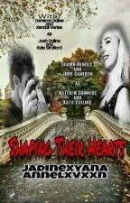 Shaping Their Hearts [ON-GOING] by jadinexyana