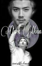 Dark Moon by invisible_clover