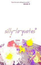 • silly-lo-quotes • by chevalo