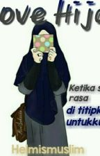 LOVE HIJAB (COMPLETED) by Helmismuslim