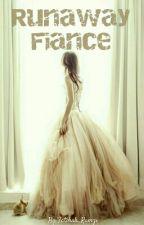 Runaway Fiance by Fatihah_Ramzi
