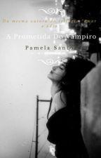 A Prometida Do Vampiro [HIATUS]  by pamelamachado_04_003