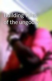 Building Tales of the ungodly by yonique16