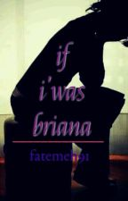 if i'was Briana by fatemeh91