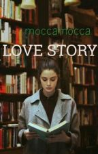 LOVE STORY by moccamocca