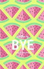 Bye by xxHimmelstochterxx