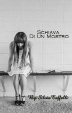 Schiava Di Un Mostro by SilviaTaffelli