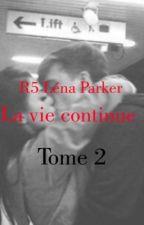 R5 Léna Parker: Un Nouveau Départ TOME 2 by Kiwiii06
