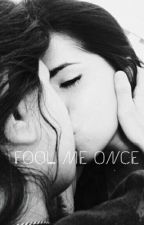 Fool Me Once (Camren)-Traduzione by itsbebeyo