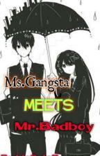Ms. Gangsta Meets Mr.Badboy (MGMMB) by Its_AshLia