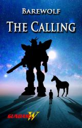 The Calling (A Gundam Wing Fanfic Novel) by zenwolf359