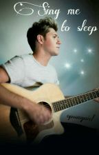 Sing me to sleep | Niall Horan by opssmyniel