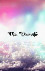 Mr. Dramatic by MisterDramatic
