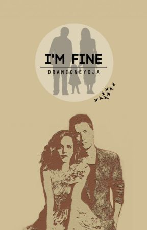 I'm Fine by dramioneyoja
