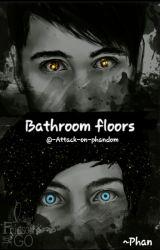 Bathroom floors -Phan- by -Attack-on-phandom