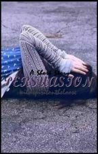 Persuasion by wildspiritontheloose