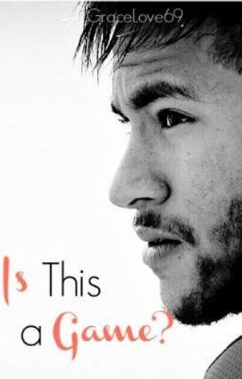 Is this a game? {Neymar Fanfic}