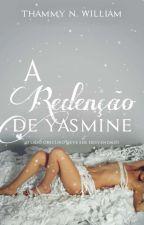 A Redenção De Yasmine by ThammyNauany