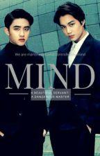 Mind : A beautiful servant , A dangerous master  by Saranghae_Doh