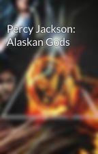 Percy Jackson: Alaskan Gods by sweetiepeatie8902