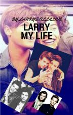 Larry My Life by larrystillalive